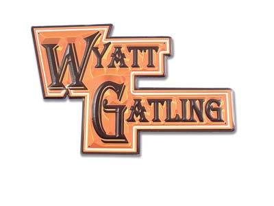 Wyatt Gatling Dealer Sign